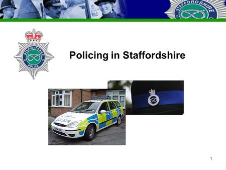 Staffordshire Police Corporate PowerPoint Template by Carl Uttley 9545 Ext 3126 1 Policing in Staffordshire.
