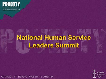 National Human Service Leaders Summit. Poverty in America 36.5 million Americans live in poverty, including 12.8 million children (not statistically.