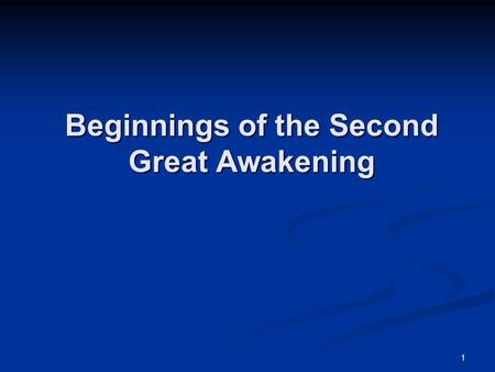 1 Beginnings of the Second Great Awakening. 2 Changing Face of the Parish The Second Great Awakening was a Protestant religious movement marked by the.