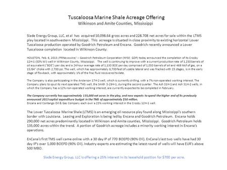 Tuscaloosa Marine Shale Acreage Offering Wilkinson and Amite Counties, Mississippi Slade Energy Group, LLC, et al has acquired 10,098.64 gross acres and.