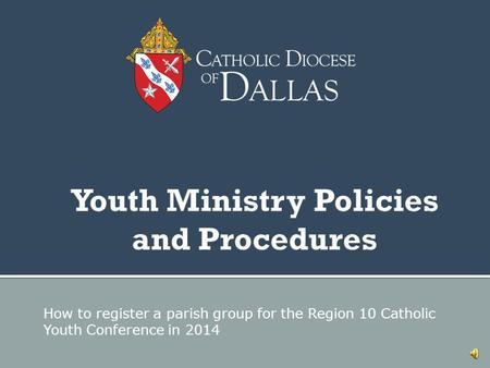 How to register a parish group for the Region 10 Catholic Youth Conference in 2014.