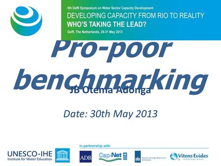 Pro-poor benchmarking JB Otema Adonga Date: 30th May 2013.