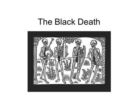 The Black Death. a devastating worldwide pandemic that first struck Europe in the mid-14th century (1347–50), killing about a third of Europe's population,