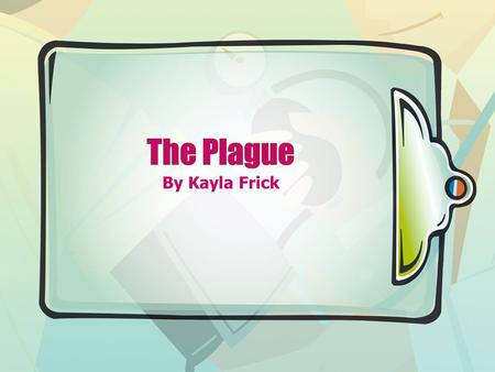 By Kayla Frick. History of Plague A rguably the ultimate scourge of mankind (and over 100 species of animals) was the so-called Black Death. The generic.