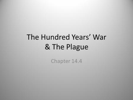 The Hundred Years' War & The Plague Chapter 14.4.