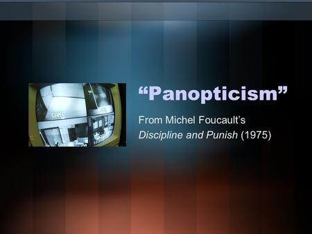 """Panopticism"" From Michel Foucault's Discipline and Punish (1975)"