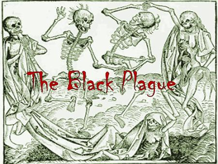 In the early 1330s an outbreak of deadly bubonic plague occurred in China. The bubonic plague mainly affects rodents, but fleas can transmit the disease.
