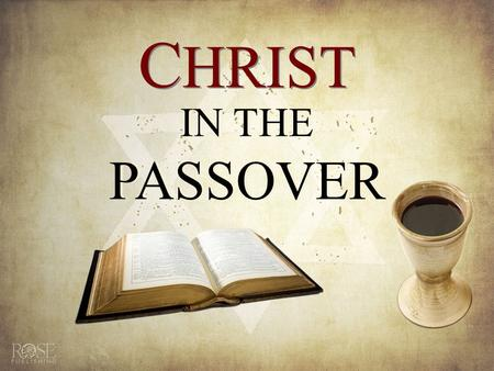 C HRIST IN THE PASSOVER. P ASSOVER B ACKGROUND P ASSOVER B ACKGROUND C ELEBRATION & S YMBOLISM C ELEBRATION & S YMBOLISM A C HRISTIAN S EDER A C HRISTIAN.