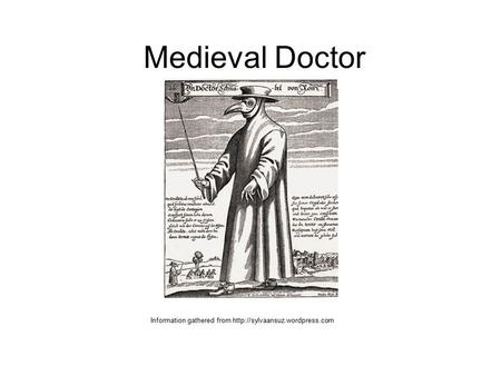 Medieval Doctor Information gathered from