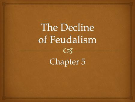 The Decline of Feudalism