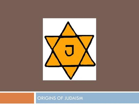 ORIGINS OF JUDAISM. Origins  Founder: Abraham  Formed: 2000 BCE  Where: Canaan  God: Yahweh.