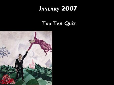 January 2007 Top Ten Quiz.