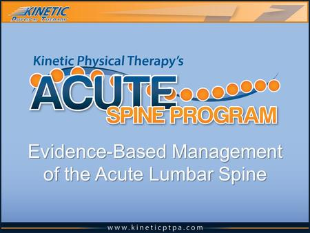 Evidence-Based Management of the Acute Lumbar Spine.