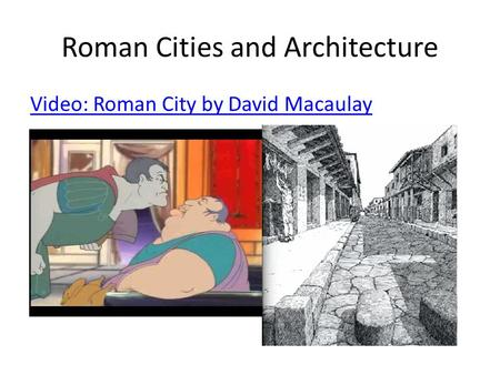Roman Cities and Architecture Video: Roman City by David Macaulay.