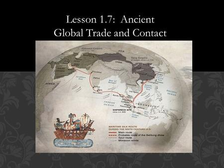 Lesson 1.7: Ancient Global Trade and Contact.  Who is the founder of Islam?  What are the people who practice Islam called?  What are the 5 Pillars.