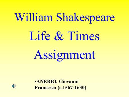 William Shakespeare Life & Times Assignment ANERIO, Giovanni Francesco (c.1567-1630)