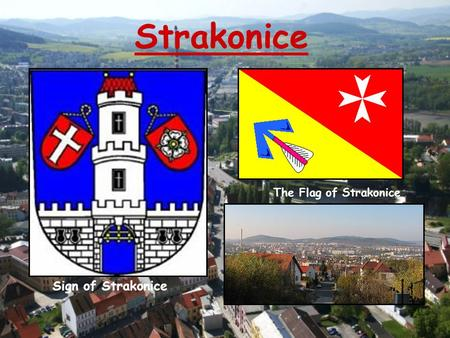 Strakonice Sign of Strakonice The Flag of Strakonice.