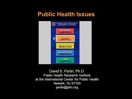 Public Health Issues David S. Perlin, Ph.D.