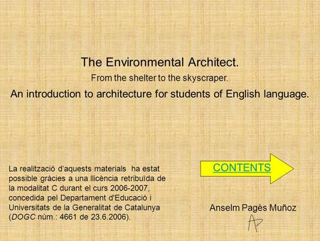 The Environmental Architect. From the shelter to the skyscraper. An introduction to architecture for students of English language. Anselm Pagès Muñoz La.