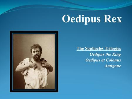 The Sophocles Trilogies Oedipus the King Oedipus at Colonus Antigone Oedipus Rex.