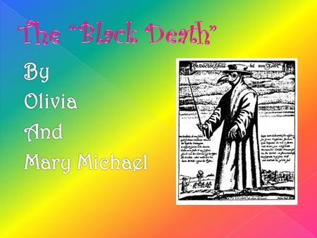 "The ""Black Death"" By Olivia And Mary Michael."