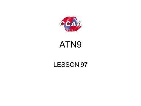 ATN9 LESSON 97. WOULD HAVE + PAST PARTICIPLE We state a condition in the past by using IF + PAST PERFECT We talk about what would have happened if that.