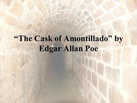 the story of revenge to the highest degree in the cask of amontillado by edgar allan poe A tale of the ragged mountains is a short story written by edgar allan poe a tale of the ragged mountains by edgar allan in the highest degree.