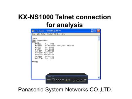 KX-NS1000 Telnet connection for analysis