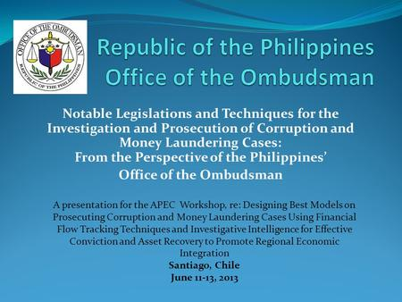 Notable Legislations and Techniques for the Investigation and Prosecution of Corruption and Money Laundering Cases: From the Perspective of the Philippines'