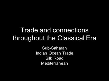 Trade and connections throughout the Classical Era