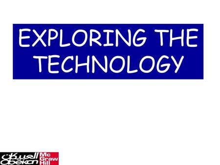 EXPLORING THE TECHNOLOGY. Teacher Works CD Teacher Resources: Page 12/128 Page 6.