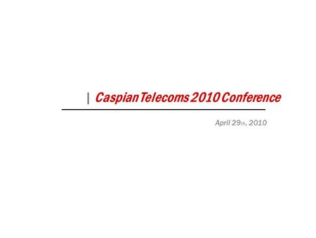 | Caspian Telecoms 2010 Conference