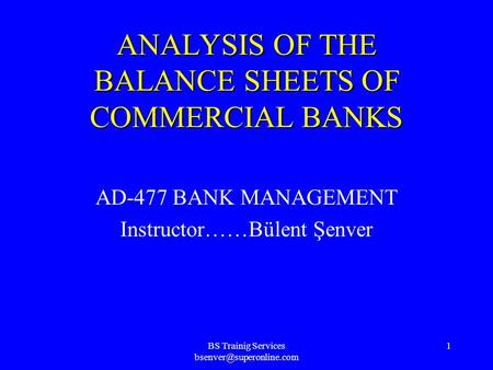 an analysis of the balance of a bank Financial statement analysis  the balance sheet, which summarizes what a firm owns and owes at a  the period of analysis.