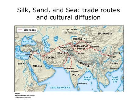 Silk, Sand, and Sea: trade routes and cultural diffusion.