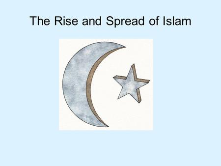 The Rise and Spread of Islam. Time period: 632-present Location: Arabian Peninsula Founder: Mohamed Holy Book: Quran –written in Arabic.