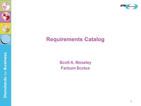 1 Requirements Catalog Scott A. Moseley Farbum Scotus.