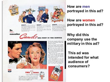 How are men portrayed in this ad? How are women portrayed in this ad? Why did this company use the military in this ad? This ad was intended for what audience.