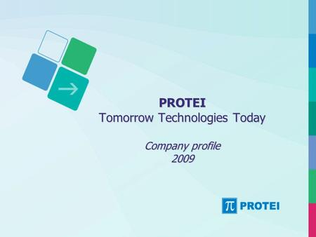 PROTEI Tomorrow Technologies Today Company profile 2009.