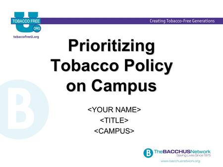 Prioritizing Tobacco Policy on Campus. Policy Trends.