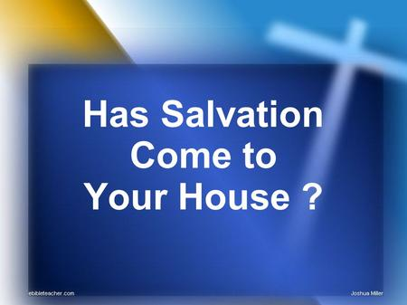 Has Salvation Come to Your House ?. Who then can be saved? Mark 10:17~27.