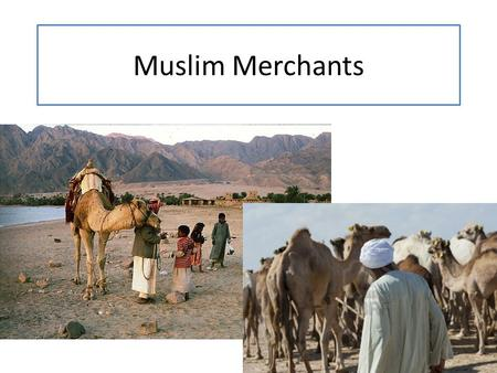 Muslim Merchants. 2 In the Middle Ages, People migrated to new places in (and out) of Africa, Europe, and Asia. Vikings Bantu-Speaking People of Africa.