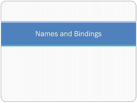 Names and Bindings.