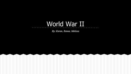 World War II By: Keren, Renee, Melissa. Top 10 countries that suffered World War II.