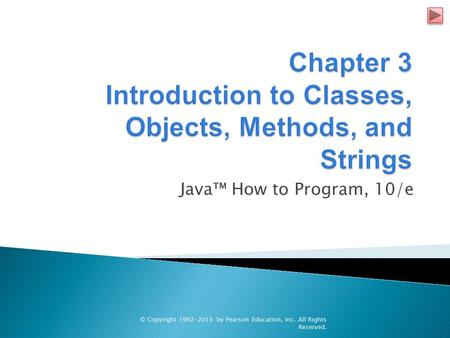 Chapter 3 Introduction to Classes, Objects, Methods, and Strings