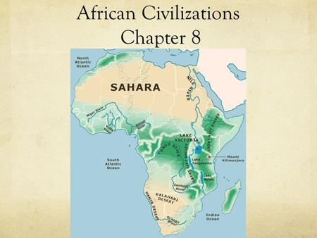African Civilizations Chapter 8. Chapter 8 Vocabulary Sahara: Largest desert in the world. Northern Africa Sahel: Southern edge of the Sahara desert.
