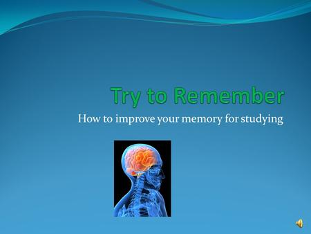 How to improve your memory for studying Do you have a good memory? Write down one thing that you are having difficulty remembering for a class. Keep.