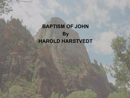 BAPTISM OF JOHN By HAROLD HARSTVEDT. BAPTISM OF JOHN WAS IT FROM HEAVEN, OR FROM MEN? MATTHEW 21:23-27 (NIV) MARK 11:28-33 (NIV) LUKE 20:2-7 (NIV)