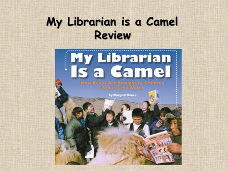 My Librarian is a Camel Review.