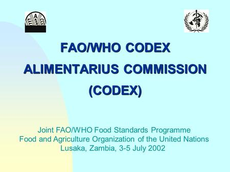 FAO/WHO CODEX ALIMENTARIUS COMMISSION (CODEX)