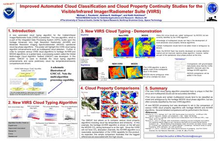 Improved Automated Cloud Classification and Cloud Property Continuity Studies for the Visible/Infrared Imager/Radiometer Suite (VIIRS) Michael J. Pavolonis.